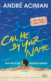 Call Me by Your Name Ruf mich bei deinem Namen ...