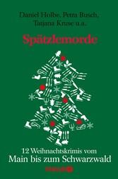 Spätzlemorde - 12 Weihnachtskrimis vom Main bis...