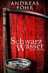Schwarzwasser - Kriminalroman