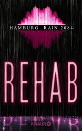 Hamburg Rain 2084. Rehab - Dystopie