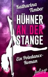 Hühner an der Stange - Ein Poledance-Roman