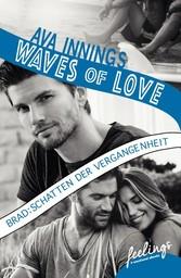 Waves of Love - Brad: Schatten der Vergangenhei...