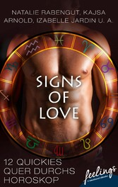 Signs of Love - 12 Quickies quer durchs Horoskop