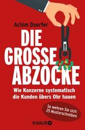 Die große Abzocke - Wie Konzerne systematisch d...