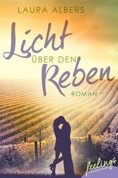 Licht über den Reben - Ein Sommer im Elsass - R...