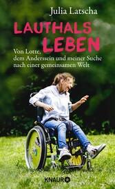 Lauthalsleben - Von Lotte, dem Anderssein und m...