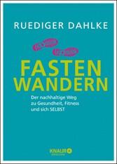 Fasten-Wandern - Der nachhaltige Weg zu Gesundh...