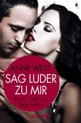 Sag Luder zu mir - Dirty Talk for Beginners