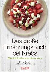 Das große Ernährungsbuch bei Krebs - Mit 80 hei...