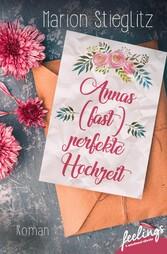 Annas (fast) perfekte Hochzeit - Roman