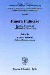Itinera Fiduciae. - Trust and Treuhand in Historical Perspective.