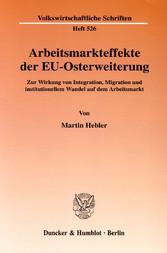 Arbeitsmarkteffekte der EU-Osterweiterung. - Zu...