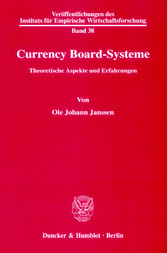 Currency Board-Systeme. - Theoretische Aspekte ...
