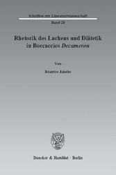 Rhetorik des Lachens und Diätetik in Boccaccios Decameron.