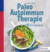 Paleo-Autoimmun-Therapie - Das Kochbuch