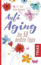 Anti-Aging - Die 50 besten Tipps