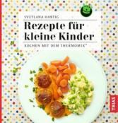 Rezepte für kleine Kinder - Kochen mit dem Ther...