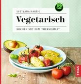Vegetarisch - Kochen mit dem Thermomix®