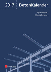 Beton-Kalender 2017 - Schwerpunkte: Spannbeton,...