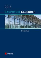 Bauphysik-Kalender 2016 - Schwerpunkt: Brandschutz