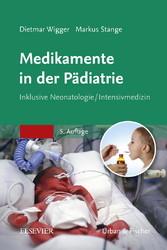 Medikamente in der Pädiatrie - Inklusive Neonat...