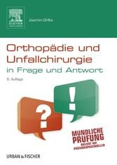 Orthopädie und Unfallchirurgie in Frage und Ant...