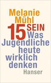 Fünfzehn sein - Was Jugendliche heute wirklich ...