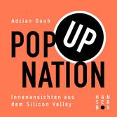 Pop Up Nation - Innenansichten aus dem Silicon ...