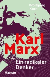 Karl Marx - Ein radikaler Denker