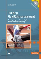 Training Qualitätsmanagement - Trainingsfragen - Praxisbeispiele - Multimediale Visualisierung