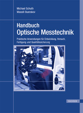 Handbuch Optische Messtechnik - Praktische Anwe...