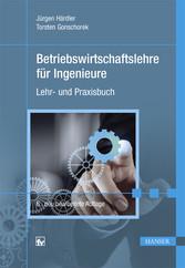 Betriebswirtschaftslehre für Ingenieure - Lehr-...
