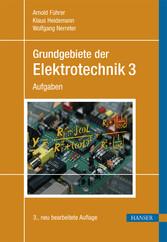 Grundgebiete der Elektrotechnik - Band 3: Aufgaben