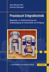 Praxisbuch Entgrattechnik - Wegweiser zur Gratm...