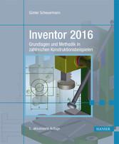 Inventor 2016 - Grundlagen und Methodik in zahl...