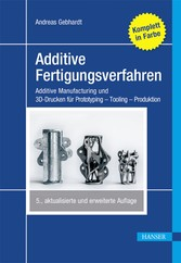 Additive Fertigungsverfahren - Additive Manufac...