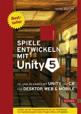 Spiele entwickeln mit Unity 5 - 2D- und 3D-Game...