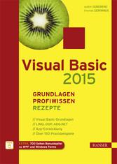 Visual Basic 2015 - Grundlagen, Profiwissen und...