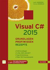 Visual C# 2015 - Grundlagen, Profiwissen und Re...