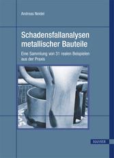 Schadensfallanalysen metallischer Bauteile - Ei...