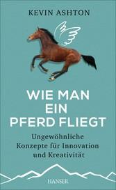 Wie man ein Pferd fliegt - Ungewöhnliche Konzep...