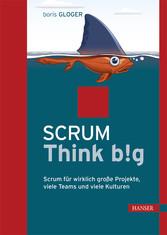 Scrum Think big - Scrum für wirklich große Proj...