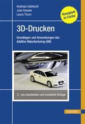 3D-Drucken - Grundlagen und Anwendungen des Add...