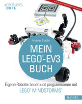 Mein LEGO®-EV3-Buch - Eigene Roboter bauen und ...