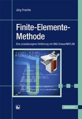 Finite-Elemente-Methode - Eine praxisbezogene E...