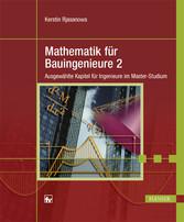 Mathematik für Bauingenieure 2 - Ausgewählte Ka...