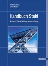 Handbuch Stahl - Auswahl, Verarbeitung, Anwendung