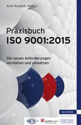 Praxisbuch ISO 9001:2015 - Die neuen Anforderun...