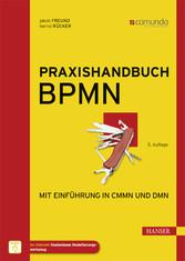 Praxishandbuch BPMN - Mit Einführung in CMMN un...