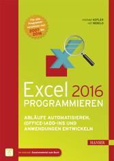 Excel 2016 programmieren - Abläufe automatisier...